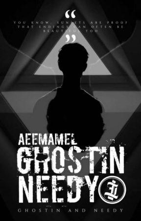 ➵ Ghostin & Needy by aeemamel