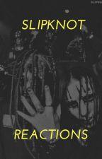 Slipknot Reactions & Imagines by leeyiwa