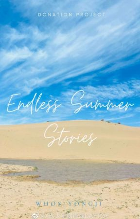 Never Endless Summer Stories [Fundraising Project] by whos_yongji