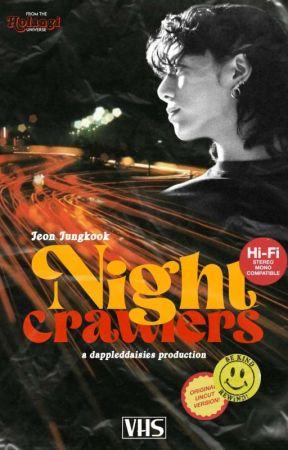 NIGHT CRAWLERS • JJK by dappleddaisies