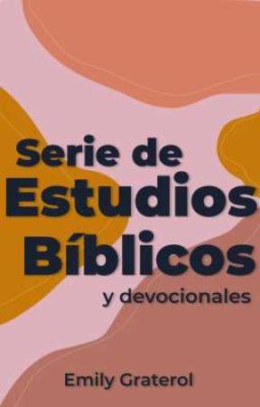 Serie de Estudios Bíblicos y devocionales. by emilygrate