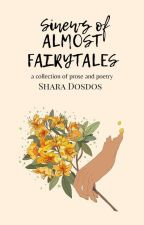 sinews of almost fairytales | prose and poetry by when_sharawrites