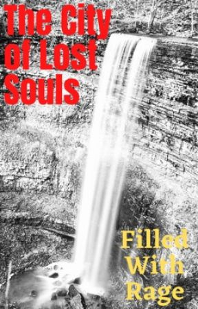 The City of Lost Souls by FilledWithRage