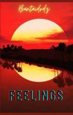 FEELINGS  by Bantaidrdz