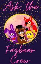 Ask the Fazbear Crew! by SugarBear2703