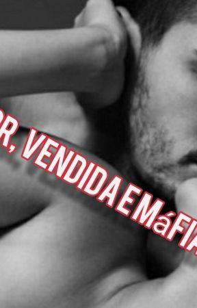 Amor, Vendida e Máfia by JanusiaOliveira