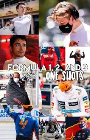F1,F2 and F3 One Shots Book 6 (REQUESTS CLOSED) by LilyHeseltineNew
