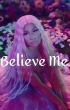 Believe Me by breeebreee444