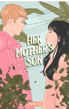 Her Mother's Son by MavieeGold