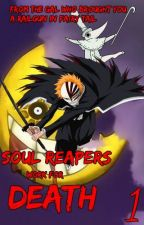 Soul Reapers Work For Death: Book 1, World of Death by Twilight_Prankster