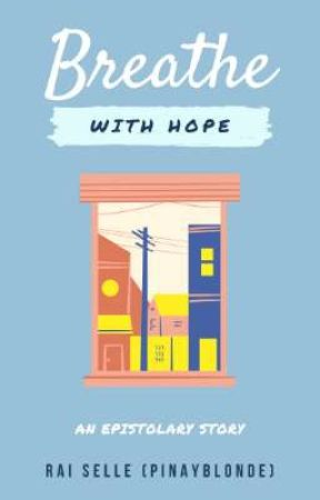 Breathe with Hope by pinayblonde