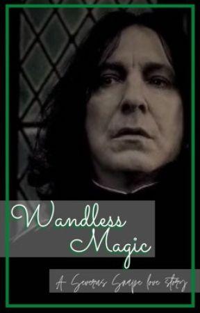 Wandless Magic  «Severus Snape x Reader» by Jewels_Thomas