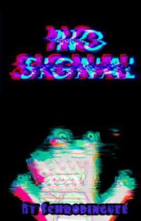 NO SIGNAL 🔞 by schrodinguer