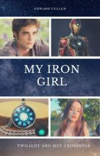My Iron Girl (An Edward Cullen Love Story) by SerenaChintalapati
