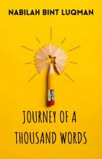 The Journey of a Thousand Words  by Nabilah_Bint_Luqman