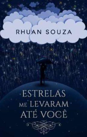 ESTRELAS ME LEVARAM ATÉ VOCÊ by eurhuansouza