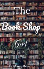 The Bookshop Girl by AmmyLeah
