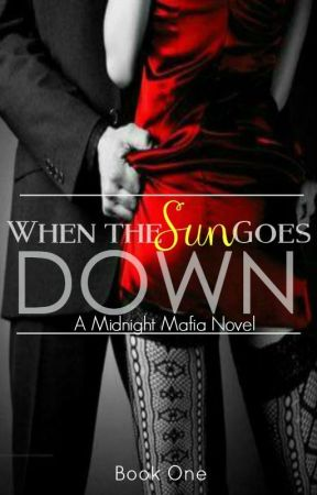 When The Sun Goes Down - A Midnight Mafia Novel by ObsceneIrrationality