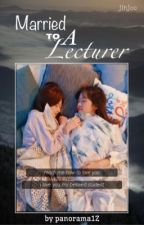Married To A Lecturer | jinjoo by panorama1Z