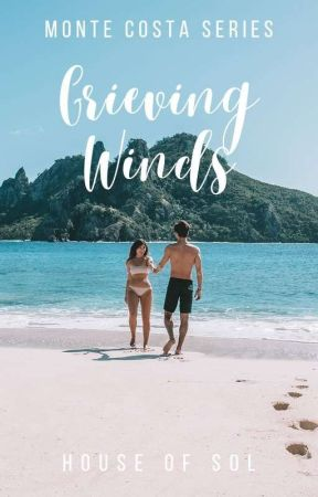 MONTE COSTA SERIES #2: Grieving Winds by House_of_Sol