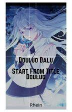 Douluo Dalu : Start From Title Douluo  oleh ZeEclair