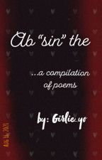 """Ab""""sin""""the by girlie_yo"""