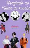 Reagindo ao futuro de konoha cover