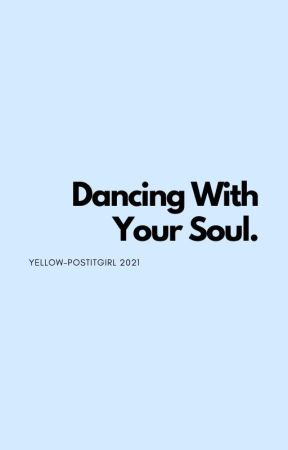 Dancing With Your Soul, sunwon. by yellow-postitgirl
