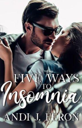 Five Ways To Insomnia by AndiJ37