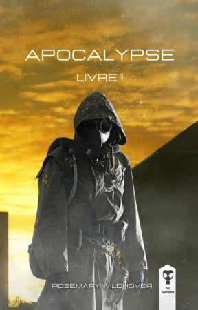 ✒️ Apocalypse - Livre 1 by TaeryRaven