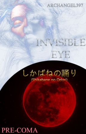 INVISIBLE EYE | しかばねの踊り (Shikabane no Odori) ~PRE-COMA~ by Archangel397