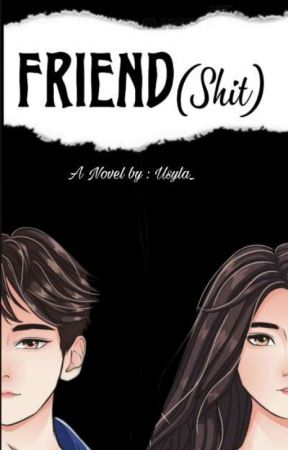 FRIEND (Shit) by Usyla_