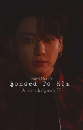 ~Bonded To Him~ J.Jk Ff by DevilLuna21