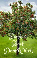 Pandora Black: DemiWitch by sugasbabygirl1996