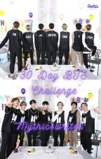 30 day BTS Challenge by MythicsWriter