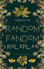 Random Fandom RP- OPEN by ThatLastWolf