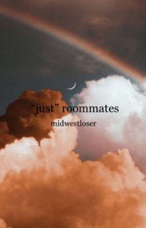 """""""just"""" roommates by midwestloser"""