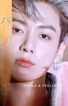 Fools & Feelings by whatsupnikkie