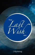 The Last Wish Inc. by jmjobring