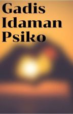 Gadis Idaman Psiko by thir63