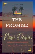 The Promise Of A New Dawn (Skies Series 1) by kaellybears