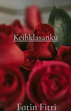 Keihklasanku VIP Fanfic (New Version)  by FatinFitriBaijuri