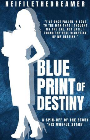 Blueprint of Destiny by NeifileTheDreamer