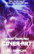 Story Ideas and Cover Art by AliSaracen
