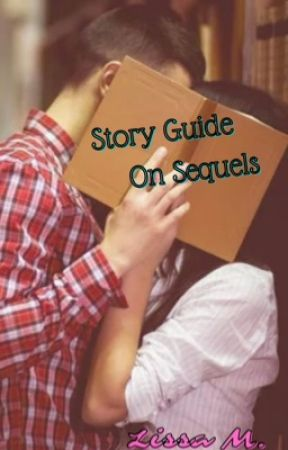 Story Guide on Sequels  by Lissasysnop