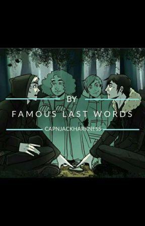 Famous Last Words by CapnJackHarkness