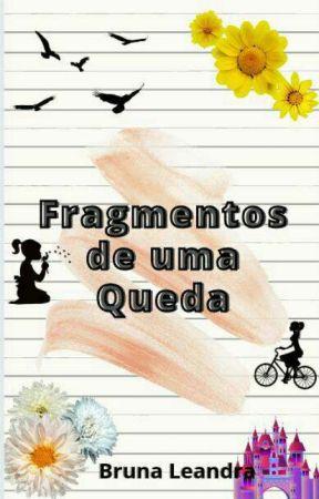 Fragmentos De Uma Queda by Bruninha_leandra