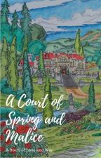 A Court of Spring and Malice by manonelide