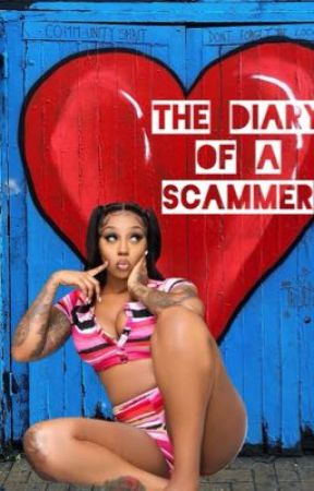 The Diary of a Scammer(ON HOLD) by prettybrown_1991