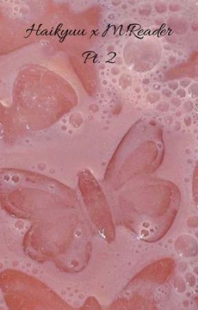 Haikyuu x M!Reader Pt.2 by bby-natsu